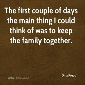 ... days the main thing I could think of was to keep the family together