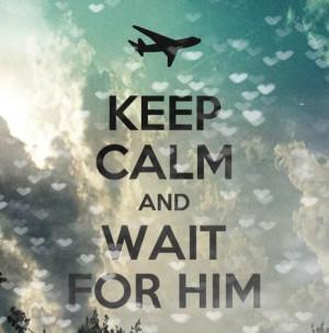 Wait for Him :)