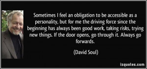 Sometimes I feel an obligation to be accessible as a personality, but ...
