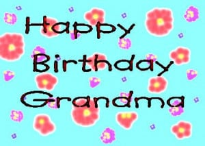 Happy Birthday Grandma Dear
