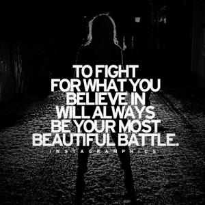 Fight For What You Believe In Quote Graphic