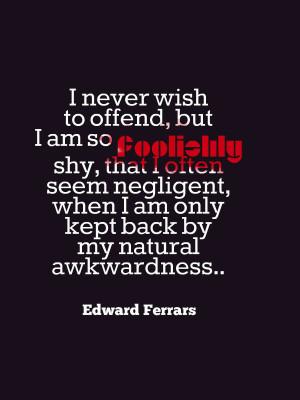 Edward Ferrars quotation about shyness.