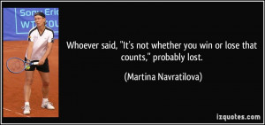 More Martina Navratilova Quotes