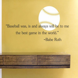 the best game in the world Babe Ruth Vinyl Wall Decals Quotes Sayings ...
