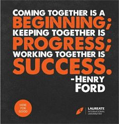 ... working together is success.
