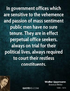 vehemence and passion of mass sentiment public men have no sure tenure ...