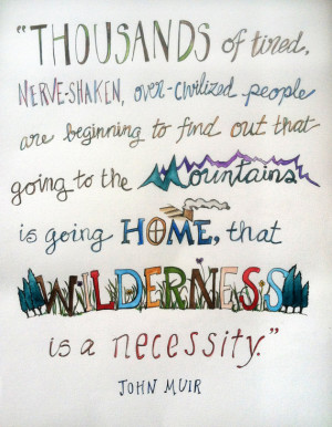 Going to the Mountains - John Muir Quote. Original 11x14 piece.