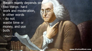 ... or money, and use both - Benjamin Franklin Quotes - StatusMind.com