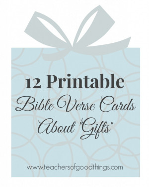 12 Printable Bible Verse Cards About 'Gifts' www.teachersofgoodthings ...