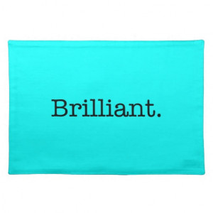 Brilliant Quote Neon Blue Teal Light Bright Color Placemats