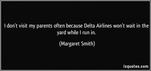 ... because Delta Airlines won't wait in the yard while I run in