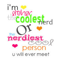 ... the-coolest-nerd-or-the-nerdiest-cool-person-you-will-ever-meet-272563