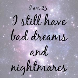 Nightmares And Dreams Quotes Bad dreams and nightmares