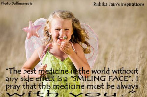 The best medicine in the world without any side effect is a Smiling ...