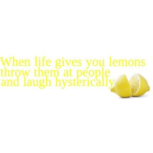 when life gives you lemons quote by ari use!