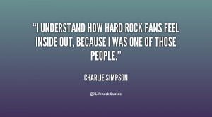 understand how hard rock fans feel inside out, because I was one of ...