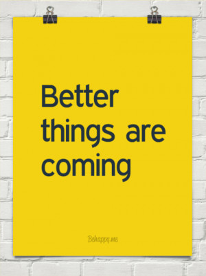 Better things are coming #105196