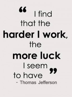 Hard work. Luck. Life. Quote.