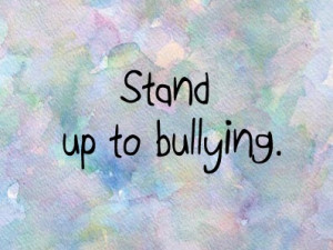 Inspirational Quotes On Bullying: • stop bullying •