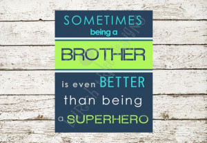 Being A Brother. Printable Quote