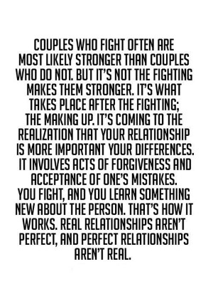 ... relationships aren't perfect, and perfect relationships aren't real