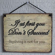 ... You Dont Succeed Skydiving Funny Quote Saying Wood Sign Wall Decor