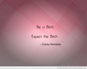 ... bitch, bitchy, cute, inspirational, life, love, pretty, quote, quotes