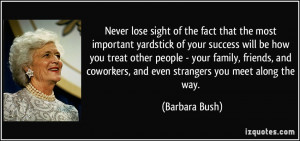 Never lose sight of the fact that the most important yardstick of your ...