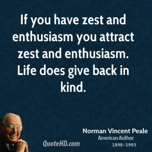quote if you have zest and enthusiasm you attract zest and enthusiasm