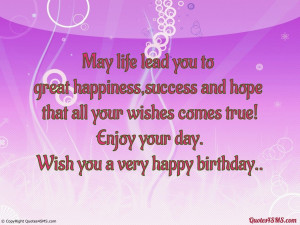 May life lead you to great happiness...