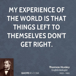 Thomas Huxley Experience Quotes