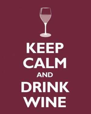 Keep calm and drink wine!!