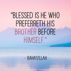 Blessed is he who preferreth his brother before himself.