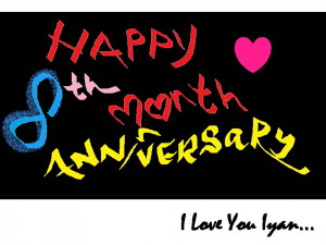 Quotes 8 Month Anniversary ~ 8th Month Anniversary | Our Secret ...