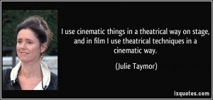 Quotes by Julie Taymor