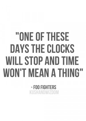 Go Back > Gallery For > Foo Fighters Lyric Quotes