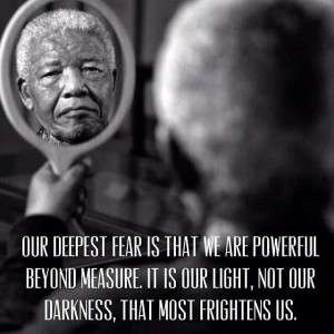 Our-deepest-fear-is-that-we-are-powerful-beyond-measure.-It-is-our ...