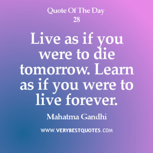 Mahatma Gandhi quotes, live as if you were die tomorrow