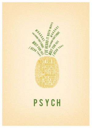 Psych quote pineapple