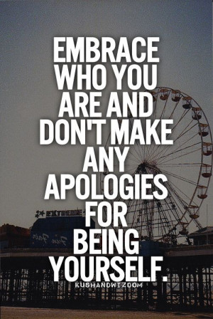 Embrace who you are...