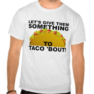 Similar Galleries: Funny Taco Pictures , Funny Taco Jokes ,