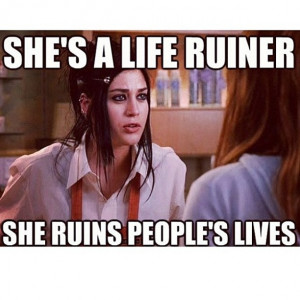 Very rarely do I hear a Mean Girls quote that I don't remember! Touche ...