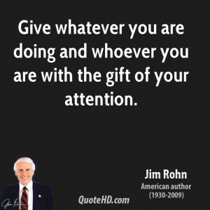jim-rohn-jim-rohn-give-whatever-you-are-doing-and-whoever-you-are.jpg