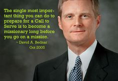 ... become a missionary long before you go on a mission - David A. Bednar