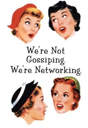 we're not gossiping we're networking photo gossip.jpg
