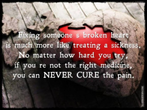 Quotes about loving someone fixing someones broken heart is much more ...
