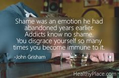 Addiction Quote Shame Was...