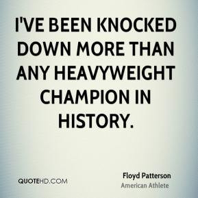 ve been knocked down more than any heavyweight champion in history.