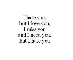 cute, hate, him, love, need, quotes, want, words, you