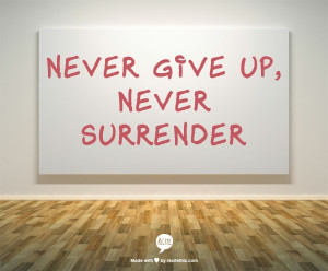 Never Give Surrender Wall
